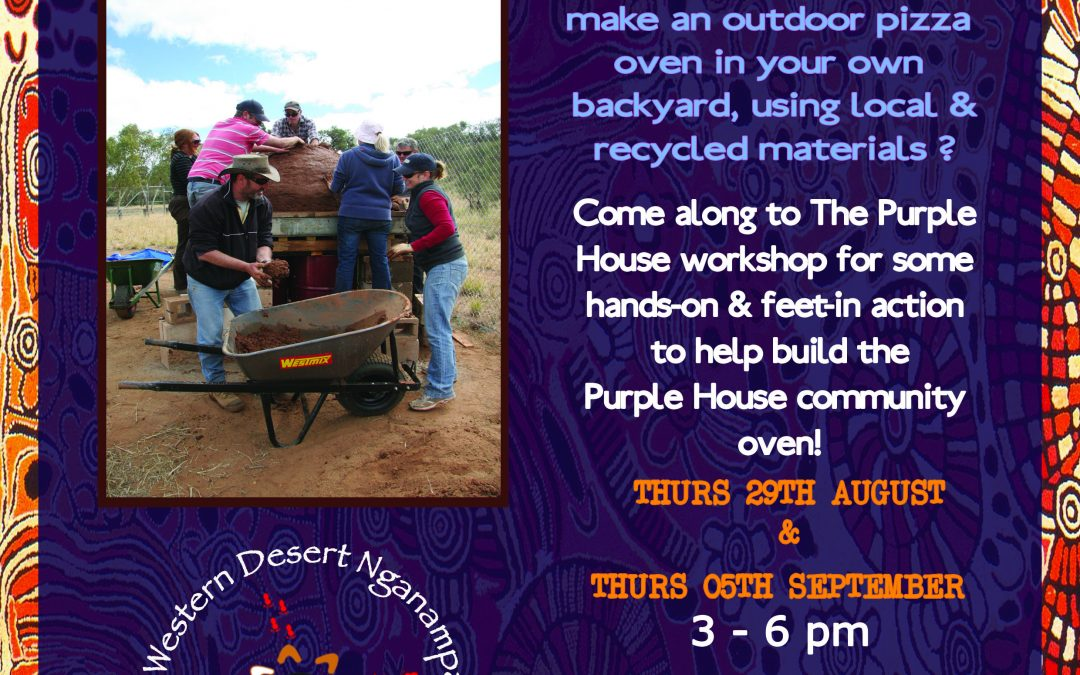 Earth Pizza Oven Workshop at the Purple House – 29th August and 5th September 3-6pm